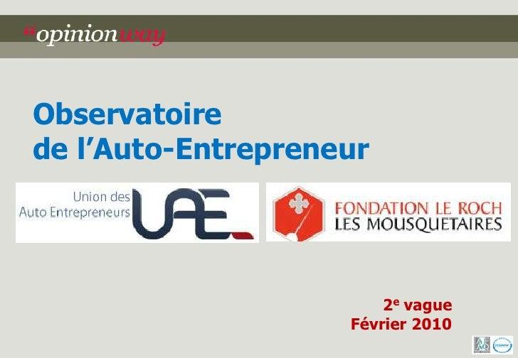 Observatoire de l'Auto-Entrepreneur                             2e vague                     Février 2010