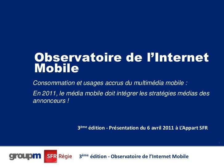 Observatoire de l'internet mobile 3e edition   2011 - SFR Regie - GroupM