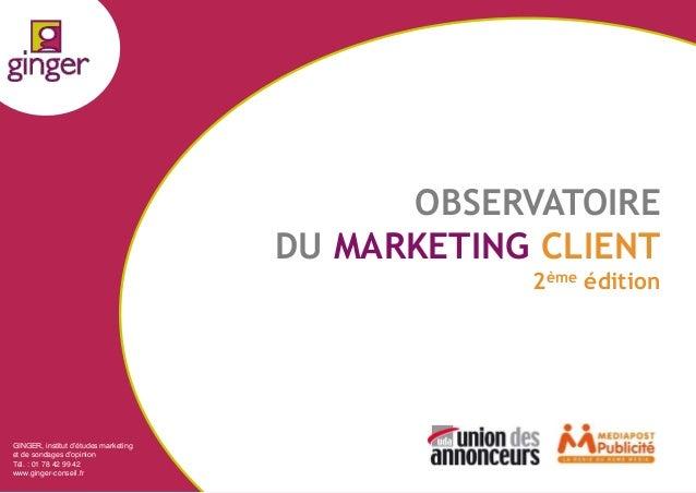 1 GINGER, institut d'études marketing et de sondages d'opinion Tél. : 01 78 42 99 42 www.ginger-conseil.fr OBSERVATOIRE DU...