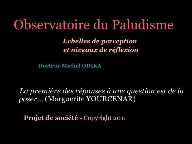Observatoire du Paludisme: échelles de perception et de réflexion