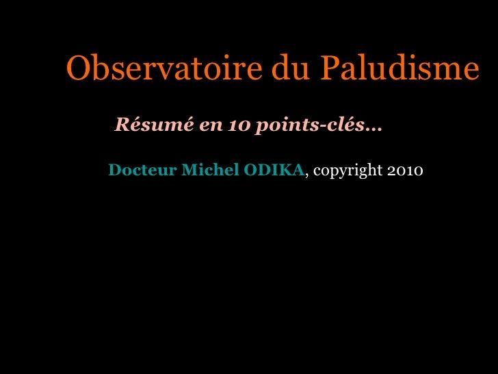 <ul><ul><ul><ul><ul><li>Observatoire du Paludisme </li></ul></ul></ul></ul></ul><ul><ul><ul><ul><ul><li>Résumé en 10 point...