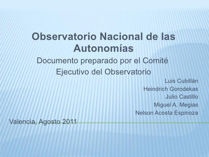 Observatorio Nacional de las Autonomías Documento preparado por el Comité  Ejecutivo del Observatorio Luis Cubillán Heindr...