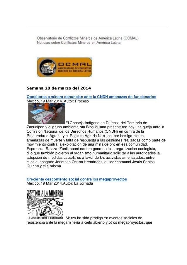 Semana 20 de marzo del 2014 Opositores a minera denuncian ante la CNDH amenazas de funcionarios Mexico, 19 Mar 2014. Autor...