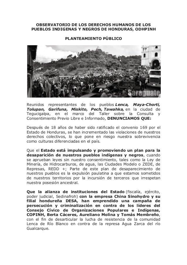 OBSERVATORIO DE LOS DERECHOS HUMANOS DE LOS PUEBLOS INDIGENAS Y NEGROS DE HONDURAS, ODHPINH PLANTEAMIENTO PÚBLICO Reunidos...