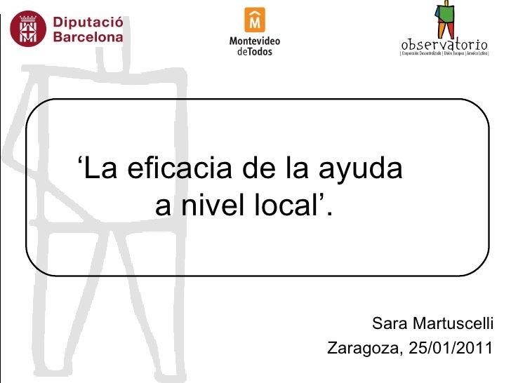 ' La eficacia de la ayuda  a nivel local'. Sara Martuscelli Zaragoza, 25/01/2011