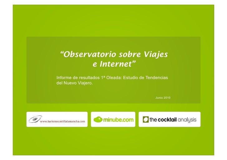 """""""Observatorio sobre Viajes        e Internet""""Informe de resultados 1ª Oleada: Estudio de Tendenciasdel Nuevo Viajero.     ..."""