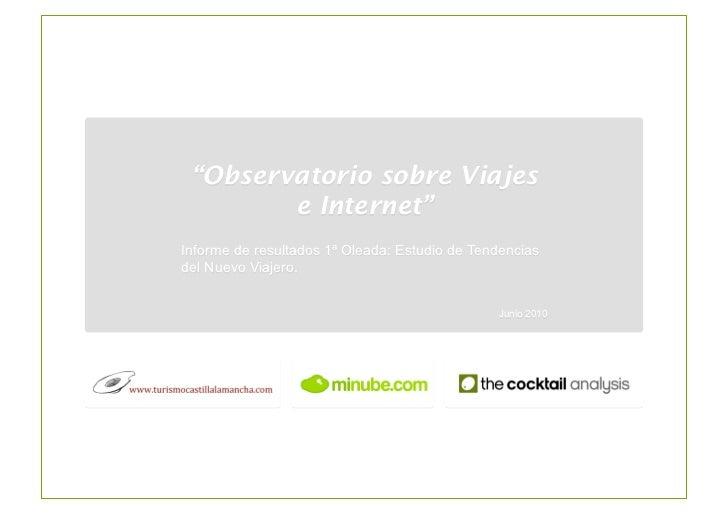 """""""Observatorio sobre Viajes         e Internet"""" Informe de resultados 1ª Oleada: Estudio de Tendencias del Nuevo Viajero.  ..."""