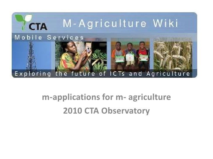m-applications for m- agriculture<br />2010 CTA Observatory <br />