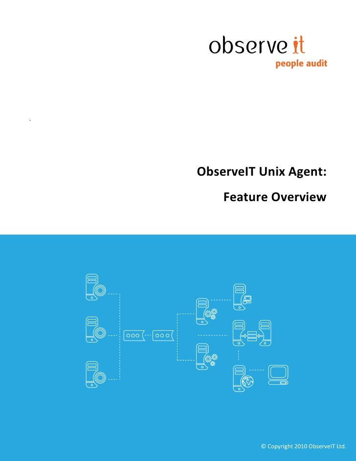 `         ObserveIT Unix Agent:         Feature Overview                   © Copyright 2010 ObserveIT Ltd.