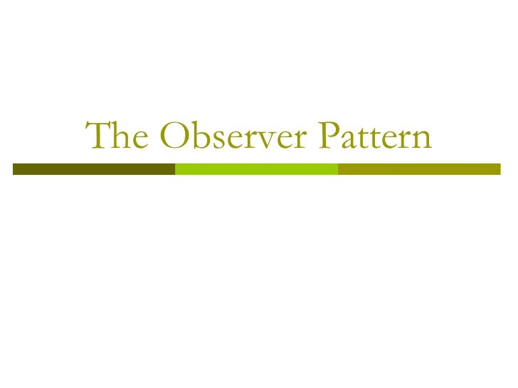 The Observer Pattern