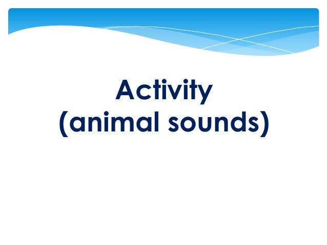 Activity (animal sounds)