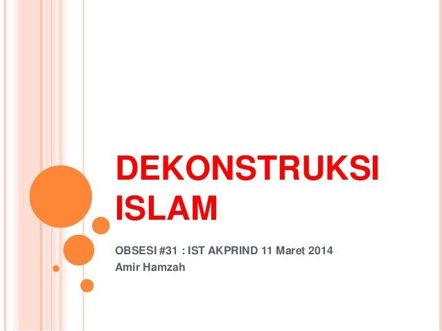 Obsesi#31 dekonstruksi islam