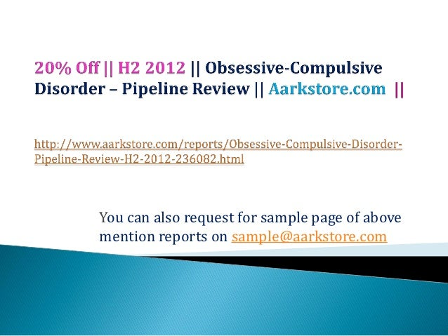 Obsessive compulsive disorder – pipeline review, h2 2012