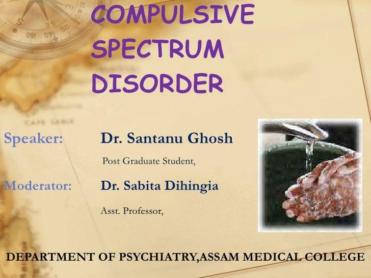 Obsessive compulsive spectrum disoder