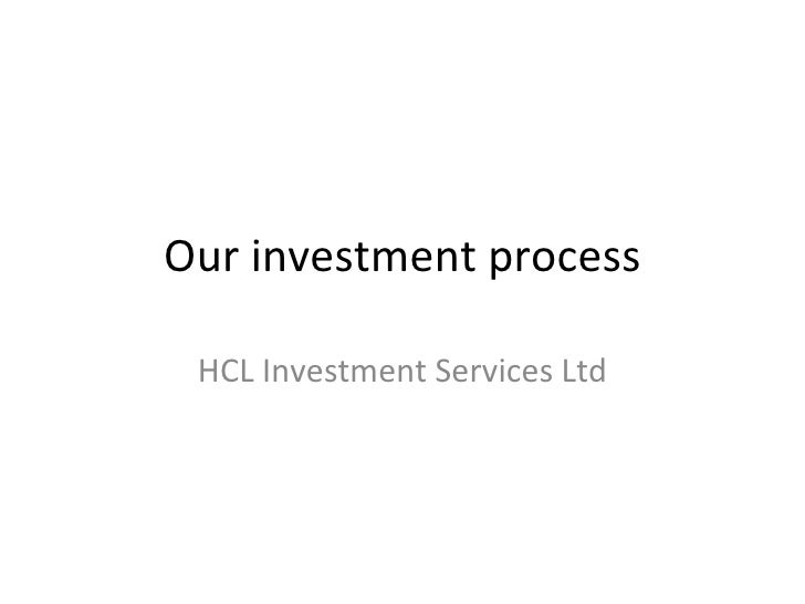Our investment process HCL Investment Services Ltd
