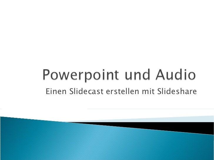 Einen Slidecast erstellen mit Slideshare