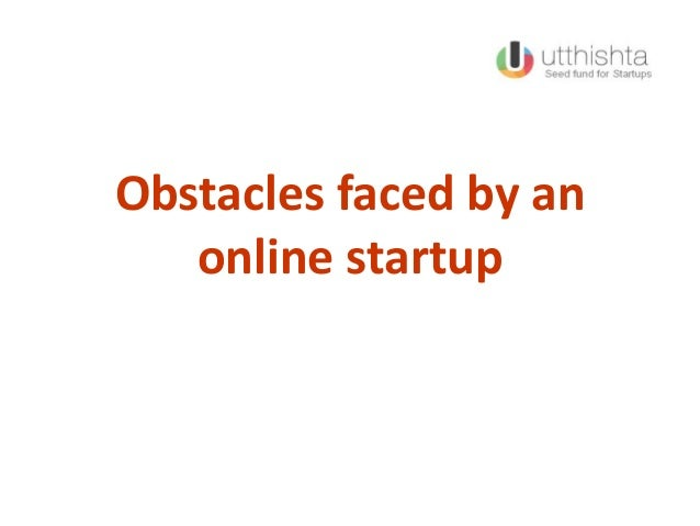 Obstacles faced by an online startup