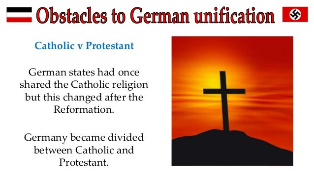 obstacles to german unification essay In this lesson, we explore the unification of germany in the 1860s and 1870s,  largely accomplished through the statecraft of the chancellor of.