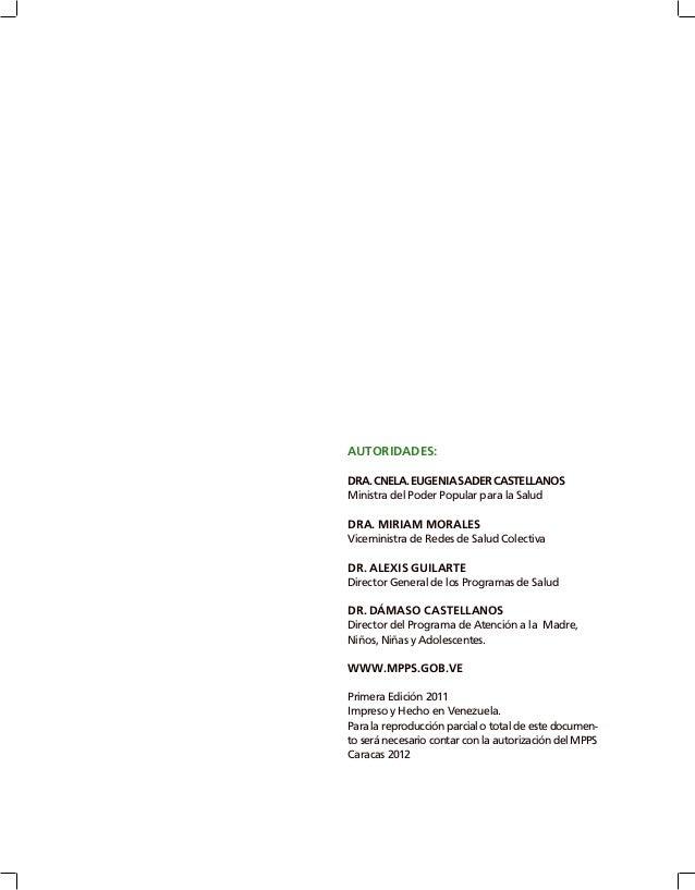 AUTORIDADES: DRA.CNELA.EUGENIASADERCASTELLANOS Ministra del Poder Popular para la Salud DRA. MIRIAM MORALES Viceministra d...