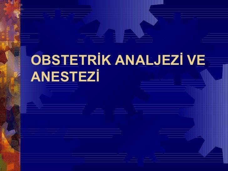 Obstetrikte Anestezi ve Analjezi - www.jinekolojivegebelik.com