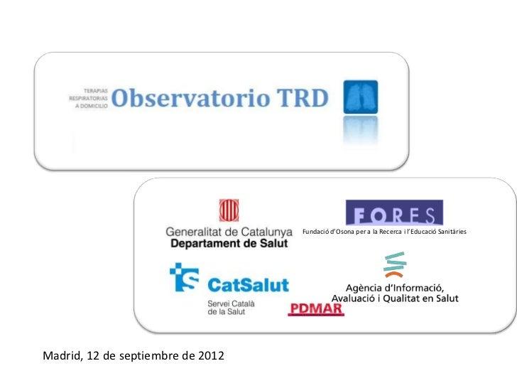 Fundació d'Osona per a la Recerca i l'Educació SanitàriesMadrid, 12 de septiembre de 2012