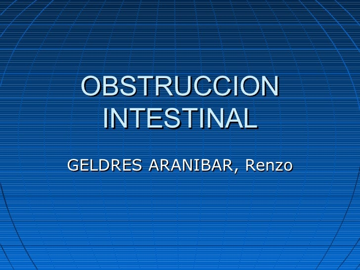 OBSTRUCCION  INTESTINALGELDRES ARANIBAR, Renzo