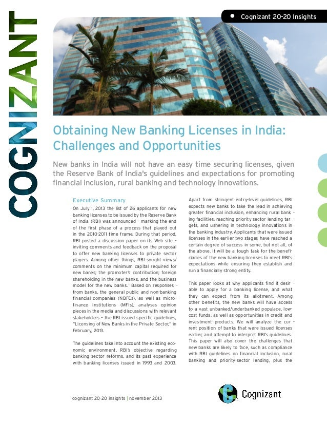 •	 Cognizant 20-20 Insights  Obtaining New Banking Licenses in India: Challenges and Opportunities New banks in India will...