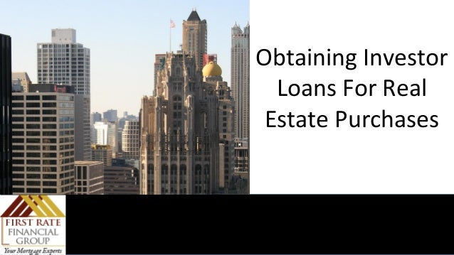 Obtaining Investor Loans For Real Estate Purchases