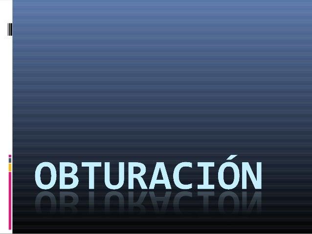 Obturación