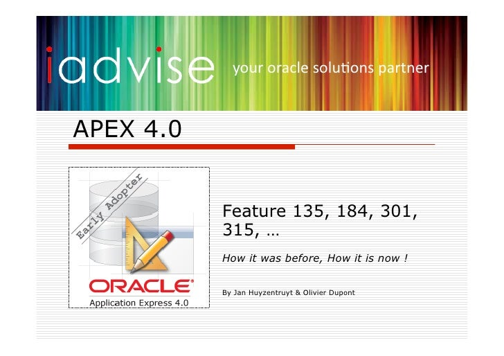 your  oracle  solu+ons  partner     APEX 4.0              Feature 135, 184, 301,            315, …            How ...