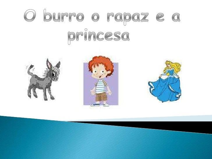 O burro o rapaz e a princesa<br />