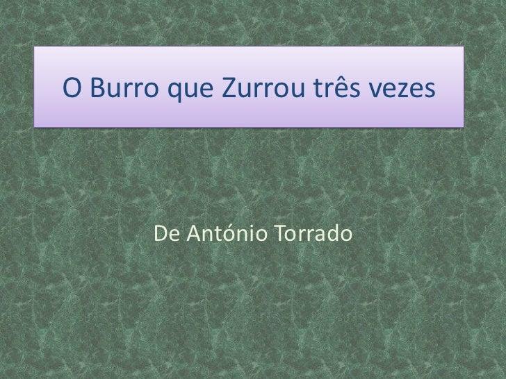 O Burro que Zurrou três vezes       De António Torrado