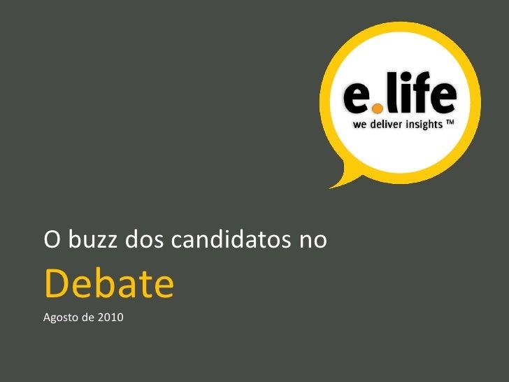 O buzz dos candidatos no debate