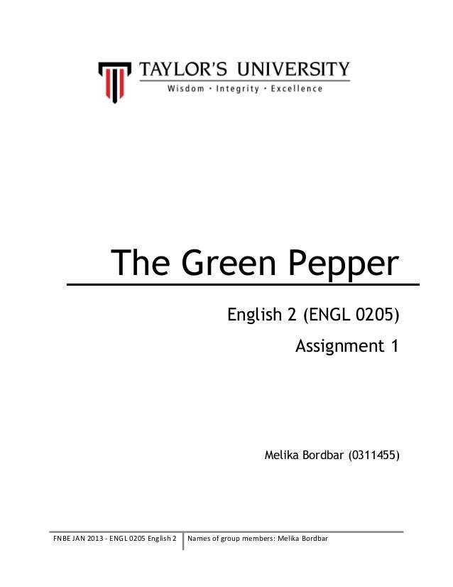 The Green PepperEnglish 2 (ENGL 0205)Assignment 1Melika Bordbar (0311455)FNBE JAN 2013 - ENGL 0205 English 2 Names of grou...