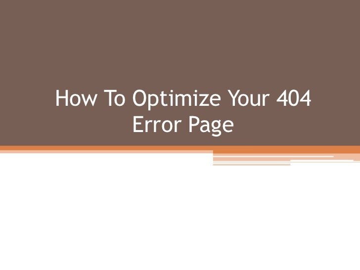 How To Optimize Your 404 Error Page<br />