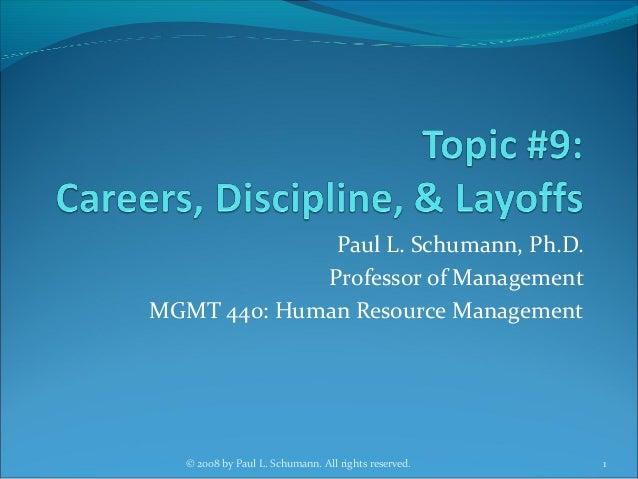 Paul L. Schumann, Ph.D. Professor of Management MGMT 440: Human Resource Management 1© 2008 by Paul L. Schumann. All right...