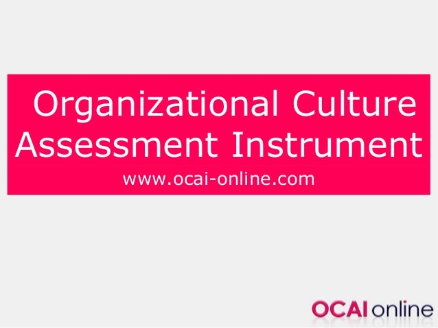 Organizational Culture Assessment Instrument www.ocai-online.com