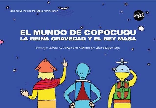 National Aeronautics and Space Administration         EL MUNDO DE COPOCUQU         LA REINA GRAVEDAD Y EL REY MASA        ...