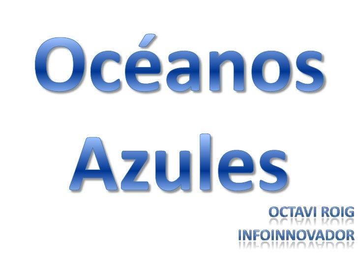 ¿Qué es?        Herramientas           básicasLos 6 Principios delos Océanos AzulesEstrategia de Océanos Azules. Octavi Ro...