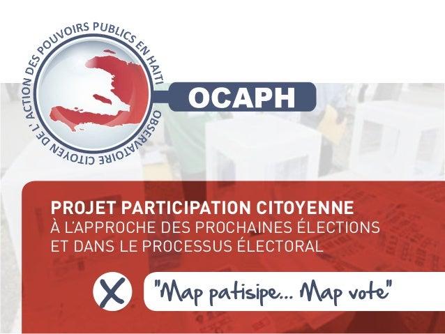 « ''Map patisipe... Map vote''» Projet participation citoyenne à l'approche des prochaines élections et dans le processus ...