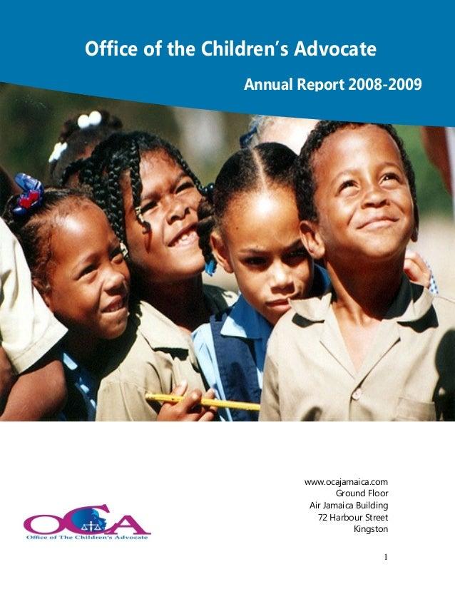 Office of the Children's Advocate                 Annual Report 2008-2009                        www.ocajamaica.com       ...