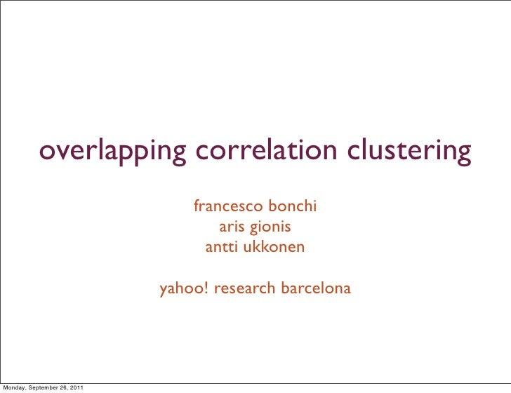 overlapping correlation clustering                                 francesco bonchi                                     ar...