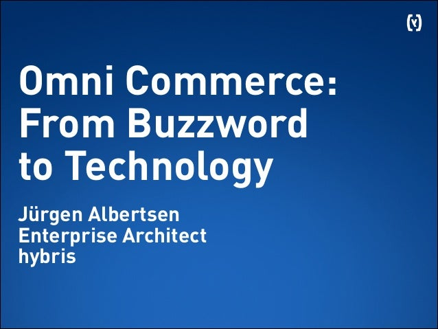 Omni Commerce: From Buzzword to Technology 