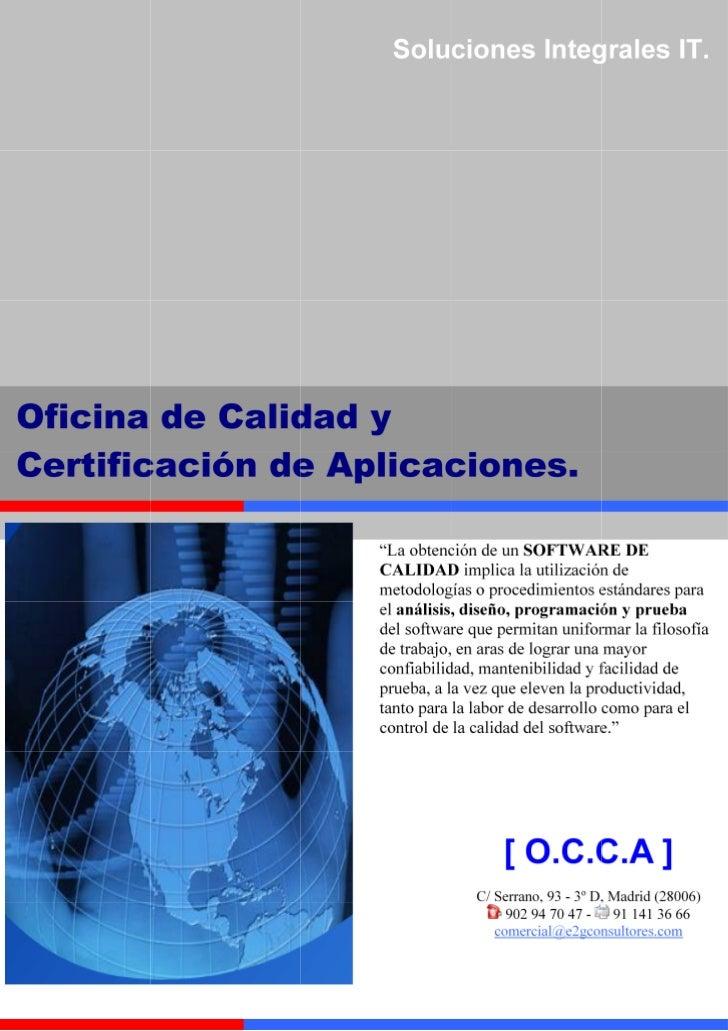 ¿Que es OCCA?OCCA u Oficina de Calidad y Certificación Técnica de Aplicaciones es unservicio cuyo objetivo es el increment...
