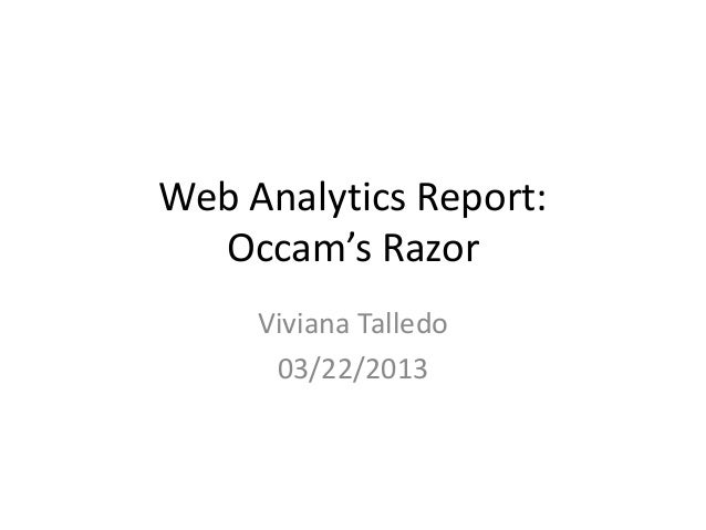 Web Analytics Report:Occam's RazorViviana Talledo03/22/2013