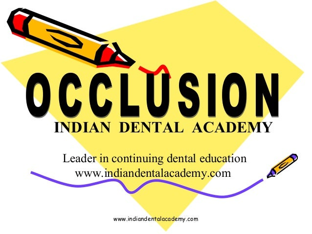 Occlusion basics /certified fixed orthodontic courses by Indian dental academy