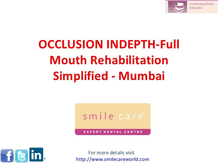 OCCLUSION INDEPTH-Full Mouth Rehabilitation Simplified - Mumbai For more details visit  http://www.smilecareworld.com