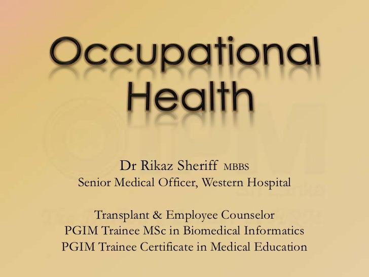 Occupational Health<br />Dr Rikaz Sheriff MBBS<br />Senior Medical Officer, Western Hospital<br />Transplant & Employee Co...