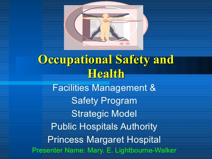 Occupational Safety and Health Facilities Management & Safety Program  Strategic Model Public Hospitals Authority Princess...