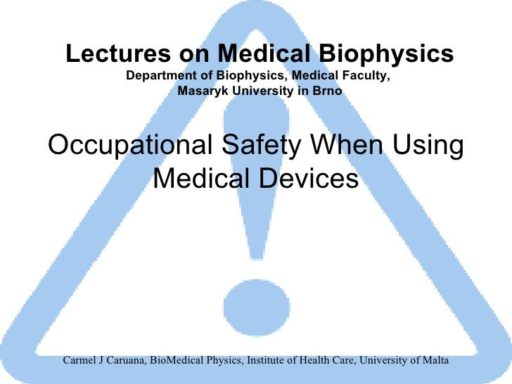 Occupational Safety When Using Medical Devices Lectures on Medical Biophysics Department of Biophysics, Medical Faculty,  ...